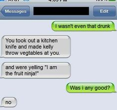 I Wasnt Even That Drunk...