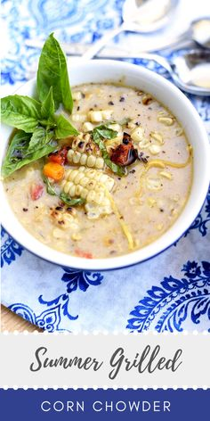 Grilled corn chowder is a summer rite of passage! Smoky, sweet and a little spicy! We've packed a little more summer in the recipe by adding sweet peppers, jalapeno and fresh basil.    #summer #corn #chowder #soup #glutenfree #vegetarian #cornonthecob #recipe #dinner #zucchini #basil #jalapeno