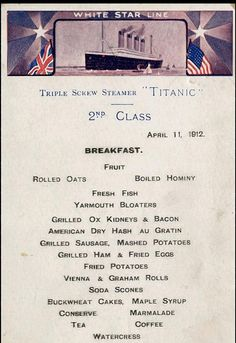 A second class breakfast menu from the Titanic that also doubled as a postcard. Most of the male second class passengers died in the tragedy and there are only two second class menus left in existence. Real Titanic, Titanic Ship, Titanic Boat, Titanic Wreck, Titanic Photos, Belfast, Liverpool, Titanic Artifacts, Grilled Ham
