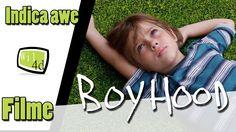 Boyhood - Indica awe Filme!!
