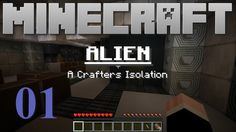 Alien - A Crafters Isolation 01 - In Space, No one Can Hear You Play Min...