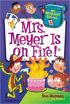 Mrs. Meyer is on Fire By Dan Gutman
