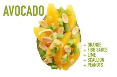 Orange + Fish Sauce + Lime + Scallion + Peanuts on Avocado - In a medium mixing bowl, combine the segments of 1 large orange, 1 teaspoon fish sauce, the juice of 1 lime, 2 sliced scallions, and 2 tablespoons peanuts. Toss everything together, and spoon over the avocado halves to serve. (17 Impossibly Satisfying Avocado Snacks)