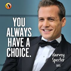 "Harvey Specter (Gabriel Macht) in Suits: ""You always have a choice."" #quote #seriesquote #superguide"