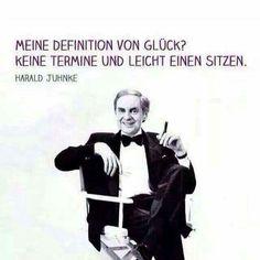 Meine Definition von Glück? Keine Termine und leicht Einen sitzen. - Harald Juhnke