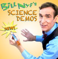 NEW BILL NYE!  Science Demos and more.