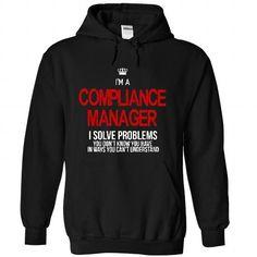 i am a COMPLIANCE MANAGER i solve problems T-Shirt Hoodie Sweatshirts aoo