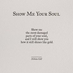 Ideas quotes poetry thoughts nikita gill for 2019 Motivacional Quotes, Poetry Quotes, Words Quotes, Sayings, Qoutes, Old Soul Quotes, Love Quotations, Shine Quotes, Soul Poetry