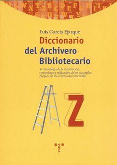 Diccionario del archivero Books, Stuff Stuff, Teaching Resources, Mottos, Law, Documentaries, Initials, Filing Cabinets