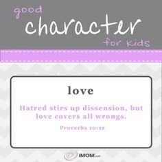 Good Character for Kids: Love  imom.com/tools/training-tools/good-character-for-kids/#love  #character