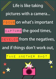 Photo fetiche: A vida como tirar fotografias. / Life is like taking pictures with a camera. Amazing Quotes, Great Quotes, Quotes To Live By, Me Quotes, Motivational Quotes, Inspirational Quotes, The Words, Printable Quotes, Free Printable