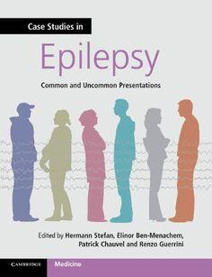Case Studies in Epilepsy : Common and Uncommon Presentations (2012). Hermann Stefan et al. (Eds.).