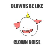 damn it really be like that Cute Clown, Clowning Around, Pin On, My Vibe, My Brain, Homestuck, Reaction Pictures, Haha Funny, Dumb And Dumber