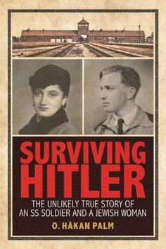 Surviving Hitler: The Unlikely True Story of an SS Soldier and a Jewish Woman von O. Håkan Palm, http://www.amazon.de/dp/B00KFP5YME/ref=cm_sw_r_pi_dp_JAXgvb15TH8ND