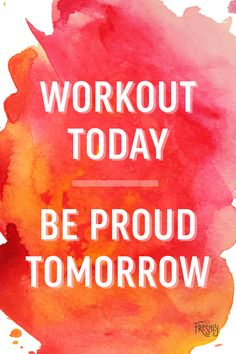 Daily Fitness Motivation: It's simple. workout today, feel good and be proud tomorrow.