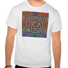 Support Local Music T Shirt, Hoodie Sweatshirt