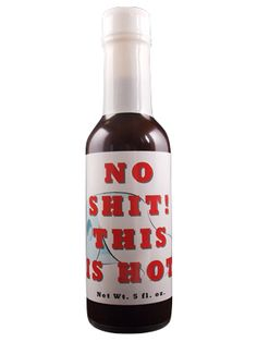 No Shit This Is Hot! Hot Sauce