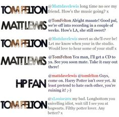 I have such Tom Felton Geek-crush it's ridiculous. He's got to be, one of the coolest celebrities everrrrr!!