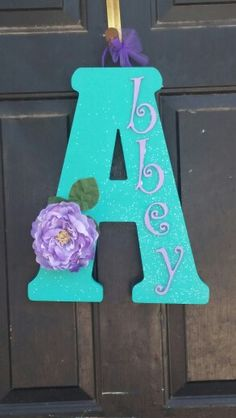 Aqua And Purple Lettering. Also Used It For The Front Door During The Baby  Shower