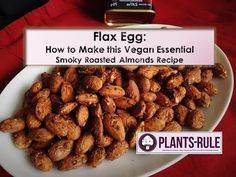 Flax Egg: How to Make and Use for Smoky Roasted Almonds from Plants-Rule