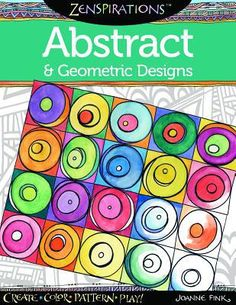 Zenspirations Abstract & Geometric Designs :  Create Color Pattern Play!