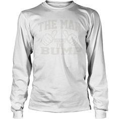 The Man Behind The Bump T-Shirt #gift #ideas #Popular #Everything #Videos #Shop #Animals #pets #Architecture #Art #Cars #motorcycles #Celebrities #DIY #crafts #Design #Education #Entertainment #Food #drink #Gardening #Geek #Hair #beauty #Health #fitness #History #Holidays #events #Home decor #Humor #Illustrations #posters #Kids #parenting #Men #Outdoors #Photography #Products #Quotes #Science #nature #Sports #Tattoos #Technology #Travel #Weddings #Women