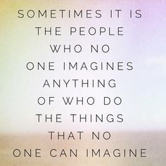 Just imagine...  -a quote from the movie, The Imitation Game
