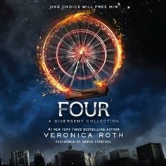 Four: A Divergent Collection | [Veronica Roth]