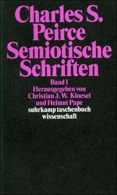 Charles S. Peirce: Semiotische Schriften, Band 1, suhrkamp taschenbuch wissenschaft; semoitic writings of peirce