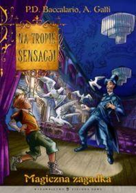Na tropie sensacji. Tom 2. Magiczna zagadka-Baccalario Pierdomenico, Gatti Alessandro