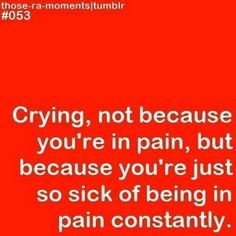 I hate these days. Right when you think everything is good out of no where u get hit with severe pain