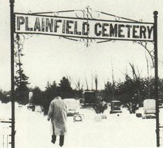 Plainfield Cemetery, where Ed Gein did most of his grave robbing.