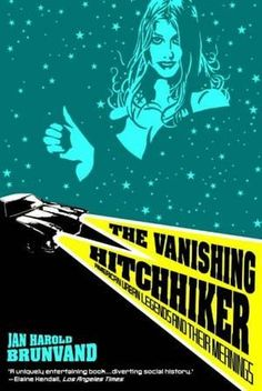 The Vanishing Hitchhiker: American Urban Legends and Their Meanings, a book by Jan Harold Brunvand Austin Texas, The Vanishing, American Legend, Tall Tales, Texas History, Urban Legends, Popular Books, Horror Stories, Audio Books