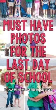 Three Must Have Photos on the Last Day of School - Yellow Bliss Road