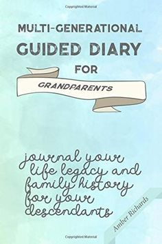 Multi-generational Guided Diary for Grandparents: Journal your life legacy and family history for your descendants Descendants, Good Books, Books To Read, Grands Parents, Simple Blog, What Book, Latest Books, Book Reader, Guide