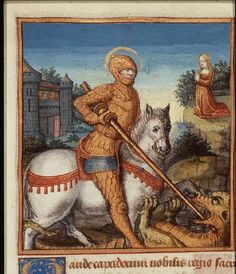 George on horseback fighting the dragon Medieval Manuscript, Medieval Art, Illuminated Manuscript, Patron Saint Of England, Saint George And The Dragon, Medieval Paintings, Magical Images, Book Of Hours, Patron Saints