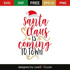 *** FREE SVG CUT FILE for Cricut, Silhouette and more *** Santa Claus is coming to Town