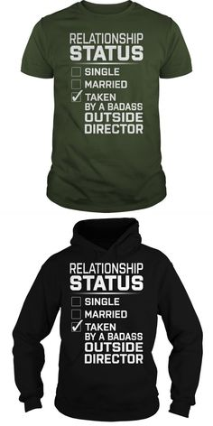 Relationship Status. Taken By A Badass Outside Director Job Title TShirt.Search Bar On The Top To Find The Best One (NAME , AGE , HOBBIES , DOGS , JOBS , PETS...) For You.  Guys Tee Hoodie Sweat Shirt Ladies Tee Guys V-Neck Ladies V-Neck Unisex Tank Top Unisex Longsleeve Tee Film T-shirts Horror Film Director T Shirt Film T Shirt Uk Film T-shirts Horror