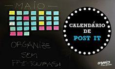 Organize sem Frescuras   Rafaela Oliveira » Arquivos » Organize-se! Como montar um Calendário Mensal de Post- It