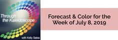Your Color of the Week and forecast for the week of July 8, 2019. Our color this week is Hopeful, which also describes the vibes and energy at work.