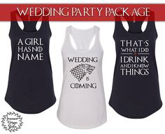 Check out this item in my Etsy shop https://www.etsy.com/listing/534309993/game-of-thrones-bridal-party-shirts