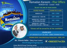 GWG announce Ramadan kareem iftar offer for NEBOSH IGC course in Jubail, Saudi Arabia at 5699/- SAR Only and along with IOSH Managing Safely + One year Diploma from BSS & First Aid certifications for free of cost. http://greenworldsaudi.com