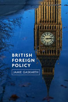 Book Review: British Foreign Policy: Crises, Conflicts and Future Challenges | LSE Review of Books