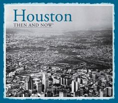Houston Then and Now >>> Learn more by visiting the image link. Great Books To Read, Good Books, Mexican Army, Top Reads, Sam Houston, San Jacinto, Book Photography, Then And Now, America