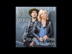Claudia de Breij ft. Waylon - Mis Je Zo Graag Lyrics - YouTube