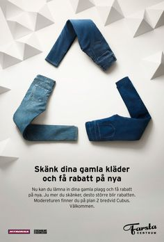 """Farsta Centrum: Recycled Fashion - """"Give away your old clothes and get a discount on new."""" #Advertising #Recycling"""