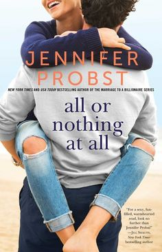 All or Nothing at All by Jennifer Probst Series: Billionaire Builders Published by: Simon and Schuster Genres: Contemporary Romance Jennifer Probst, Jill Shalvis, All Or Nothing, Billionaire, Bestselling Author, Books To Read, Ebooks, Reading, Property Brothers