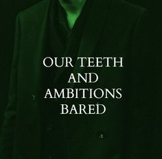 morozvas: our teeth and ambitions baredfor the slytherins who are more than cunning, who are devastating+ l i s t e n