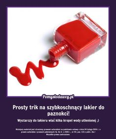 PROSTY TRIK NA SZYBKOSCHNĄCY LAKIER DO PAZNOKCI! ZRÓB TO SAMA! Diy Beauty, Beauty Hacks, Dry Nails Fast, Good Advice, Better Life, Good To Know, Diy Fashion, Natural Remedies, Fun Facts