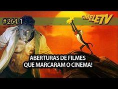 Aberturas de filmes que marcaram o cinema!   OmeleTV #264.1
